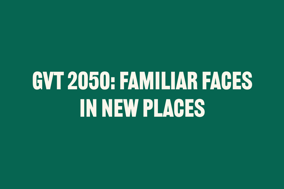 GVT 2050: FAMILIAR FACES IN NEW PLACES